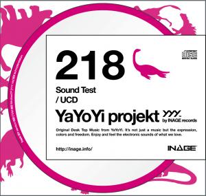 YaYoYi projekt 218 [Sound Test] / UCD